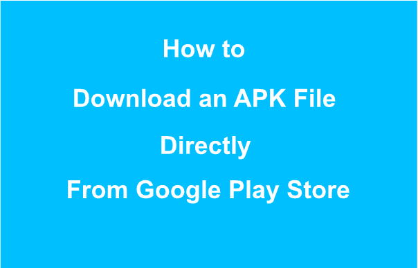 Download-APK-File-From-Play-Store