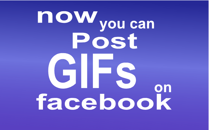 now you can post gif on facebook finally and officially