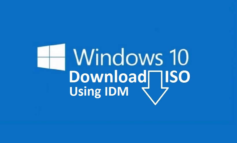 How to download windows 10 iso using idm faster download for Window 10 iso